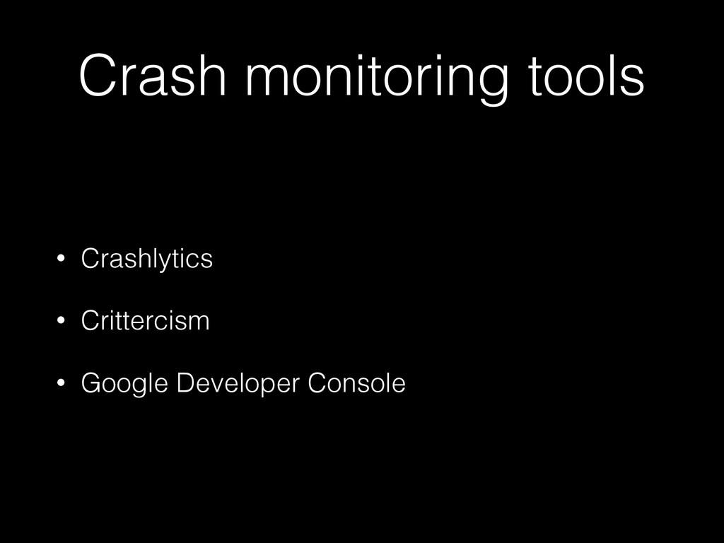 Crash monitoring tools • Crashlytics • Critterc...