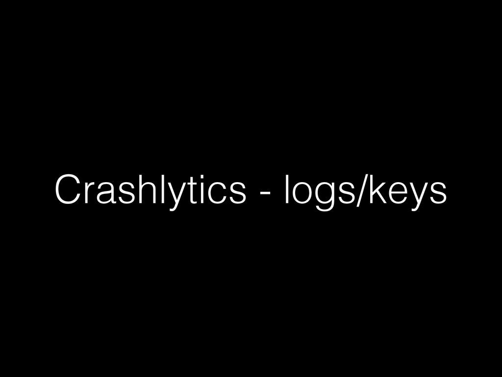 Crashlytics - logs/keys