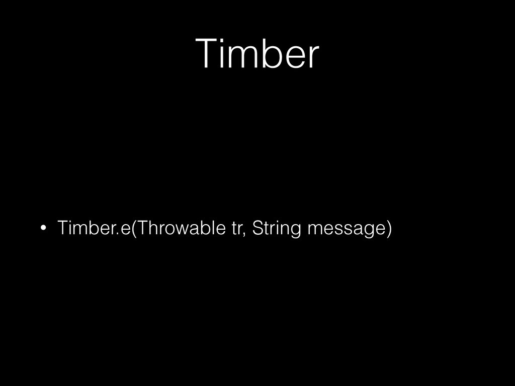 Timber • Timber.e(Throwable tr, String message)