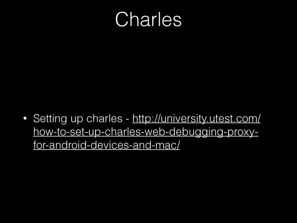 Charles • Setting up charles - http://universit...