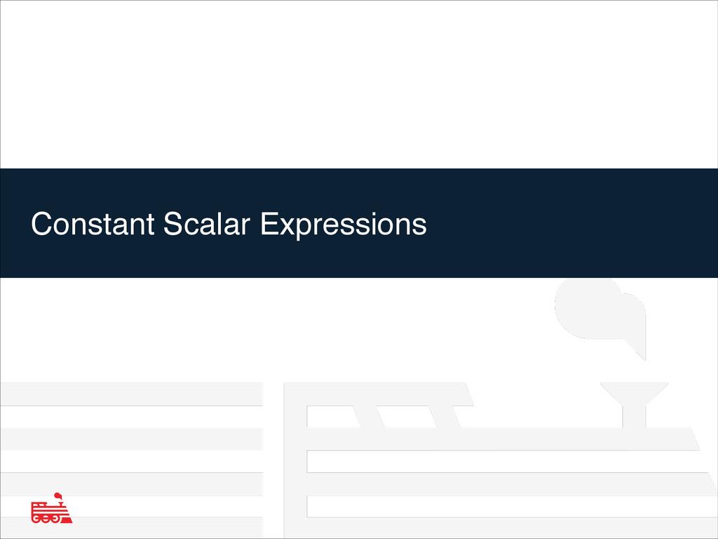Constant Scalar Expressions