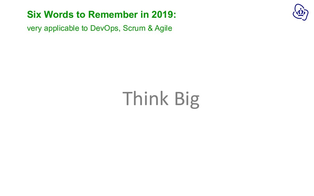 Six Words to Remember in 2019: Think Big very a...