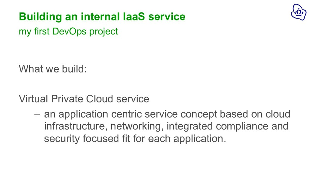 Building an internal IaaS service What we build...