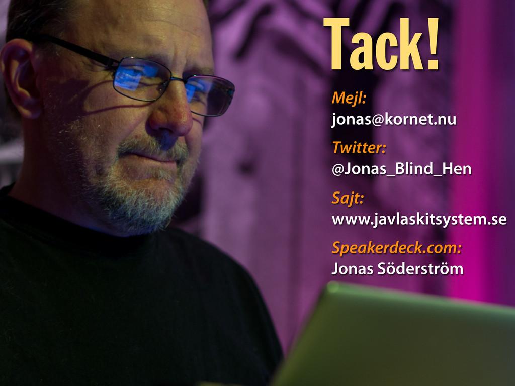 Tack! Mejl: jonas@kornet.nu Twitter: @Jonas_Bli...