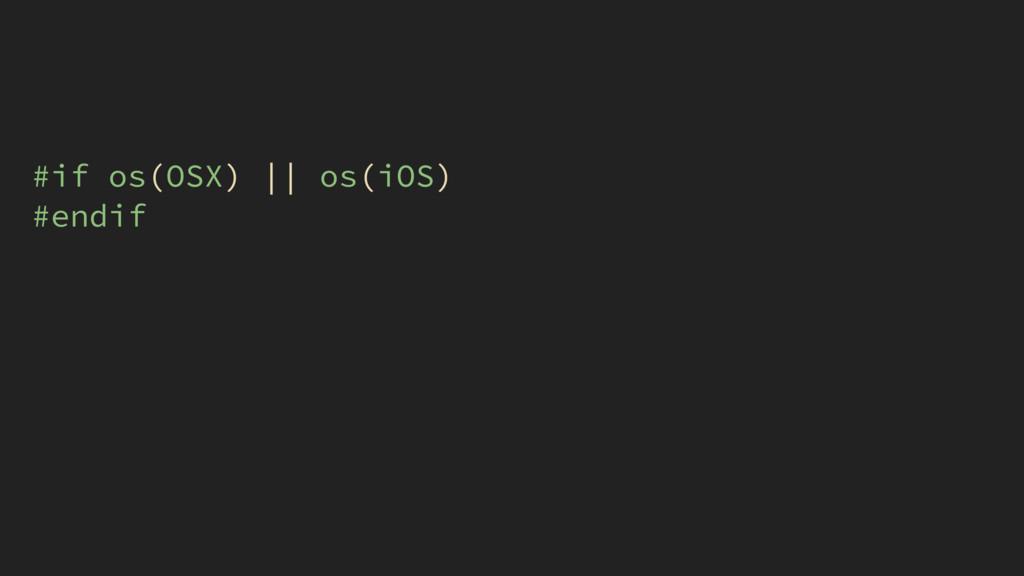 #if os(OSX) || os(iOS) #endif