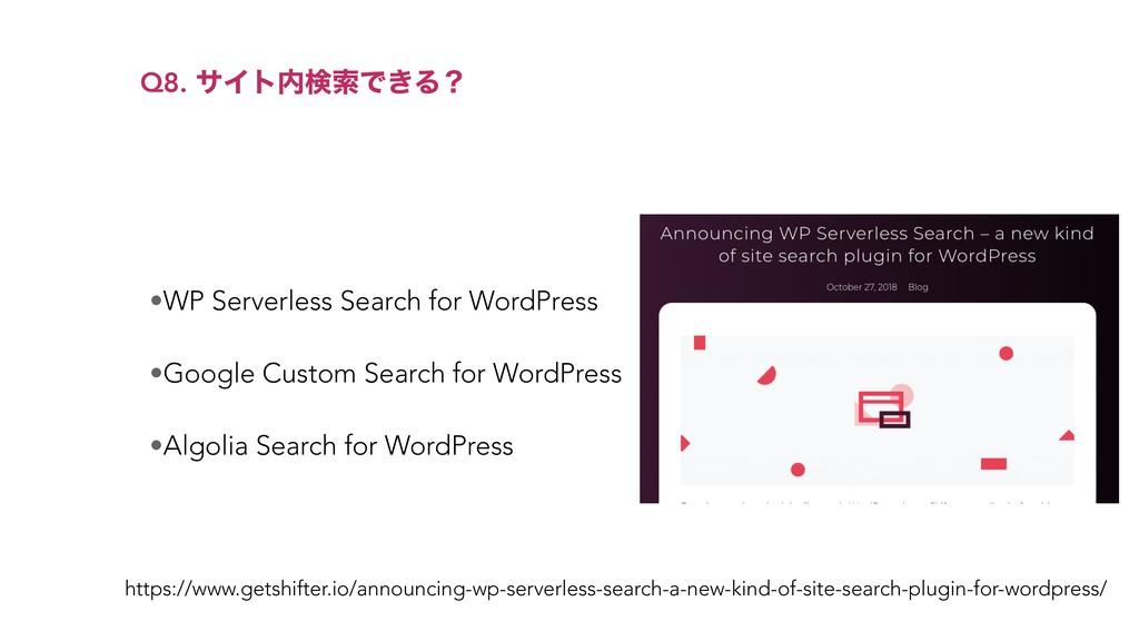 •WP Serverless Search for WordPress •Google Cus...