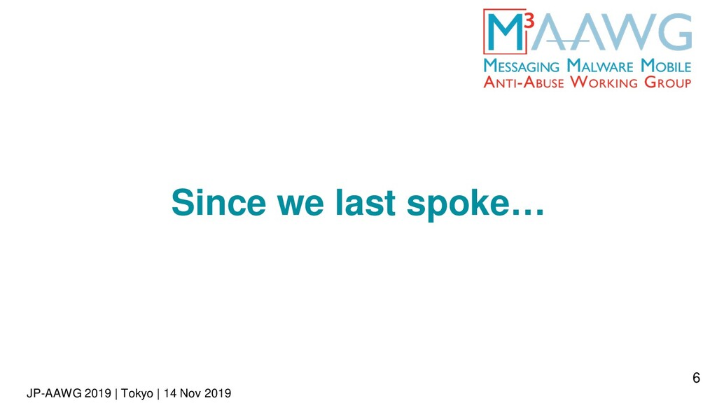 JP-AAWG 2019 | Tokyo | 14 Nov 2019 Since we las...