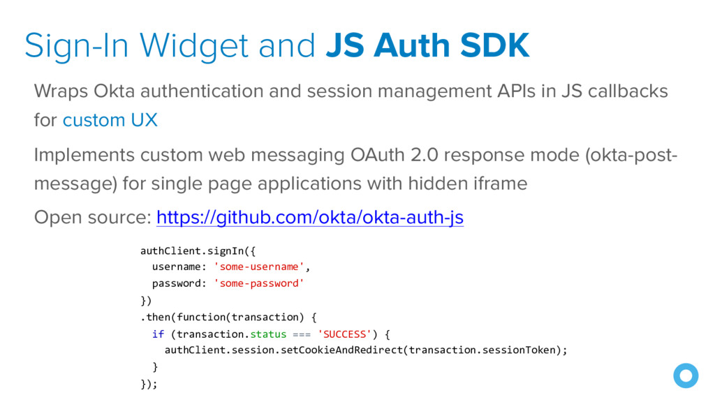 Sign-In Widget and JS Auth SDK Wraps Okta authe...