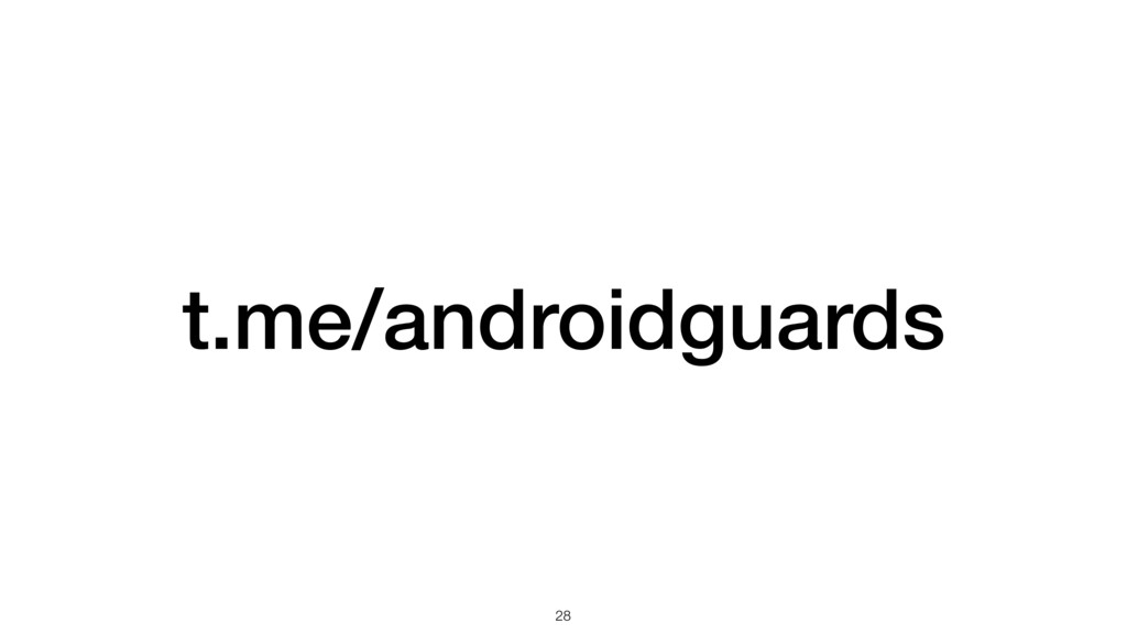 28 t.me/androidguards