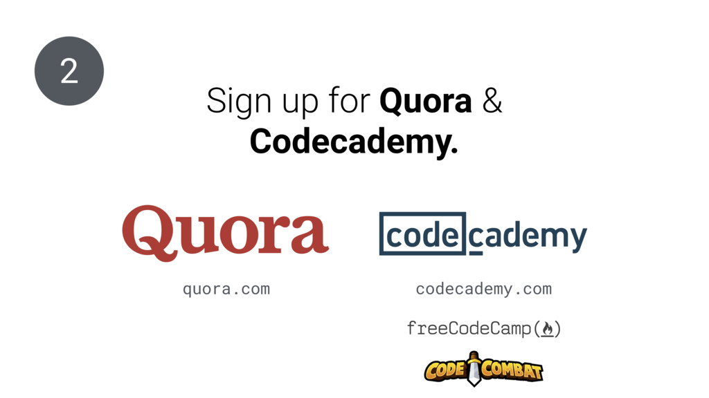 codecademy.com Sign up for Quora & Codecademy. ...