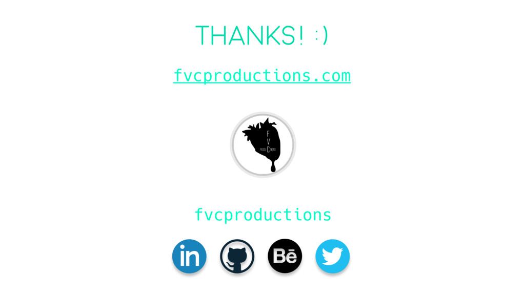 THANKS! :) fvcproductions.com fvcproductions