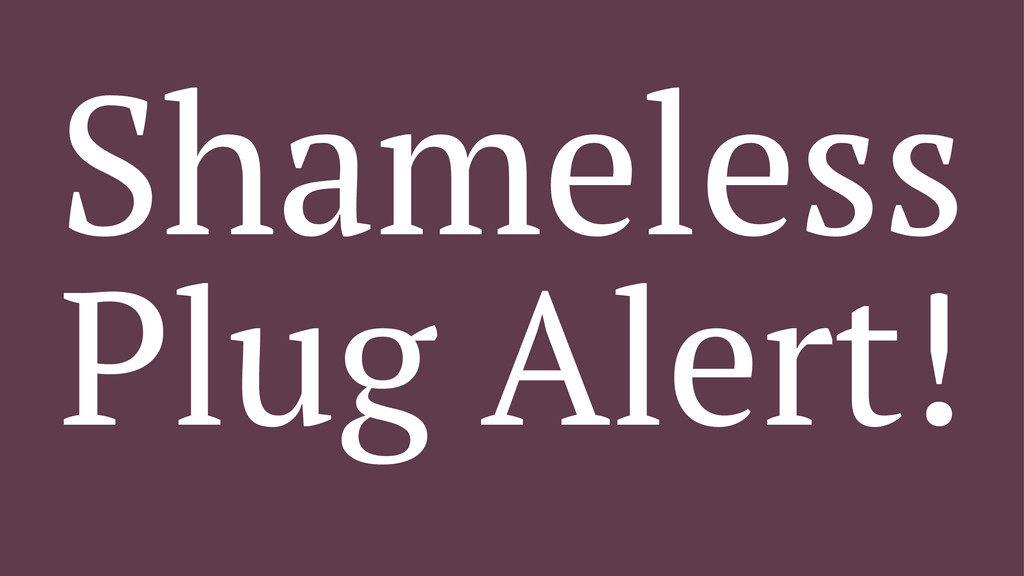 Shameless Plug Alert!