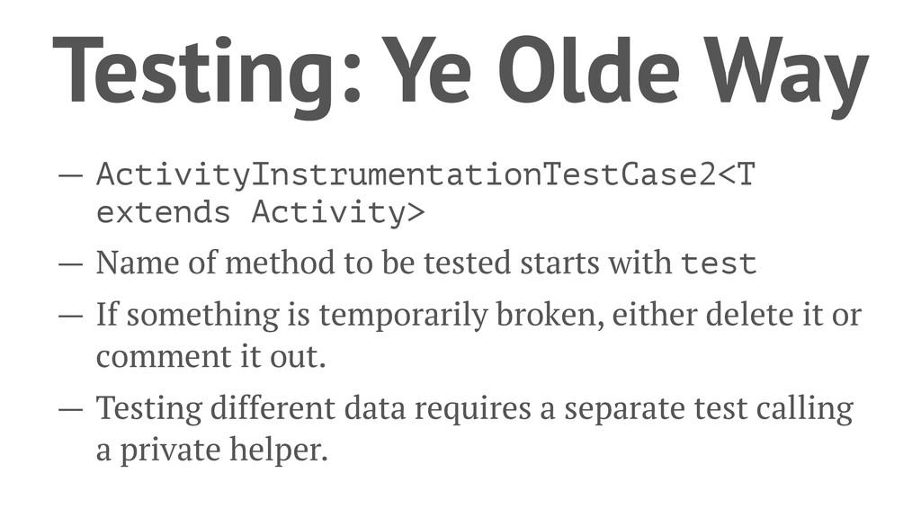 Testing: Ye Olde Way — ActivityInstrumentationT...