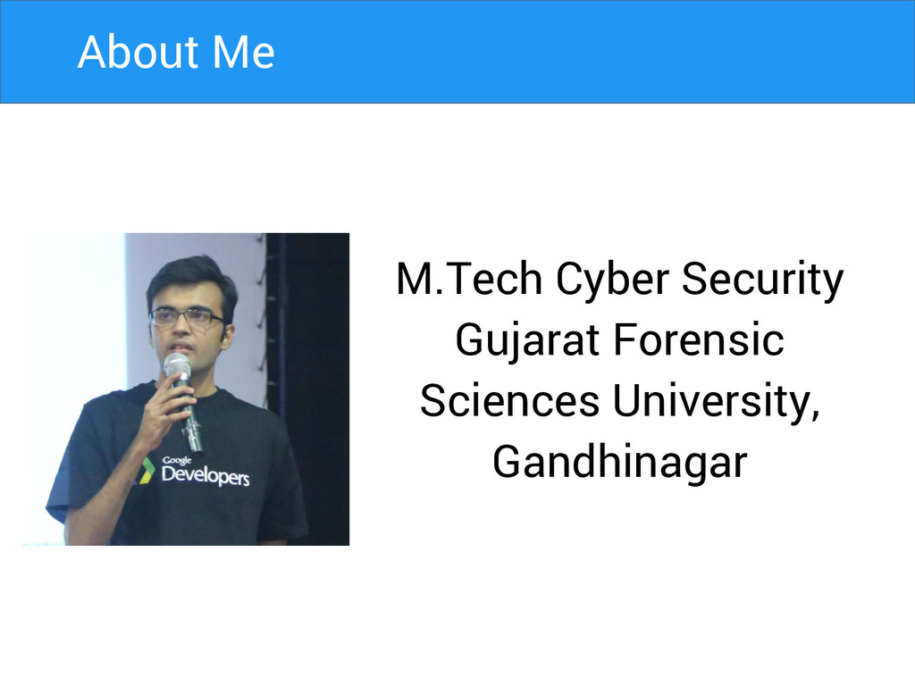 About Me M.Tech Cyber Security Gujarat Forensic...