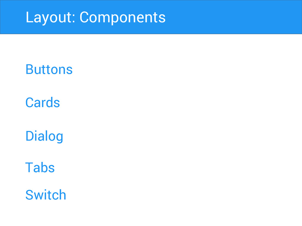Buttons Cards Dialog Layout: Components Tabs Sw...