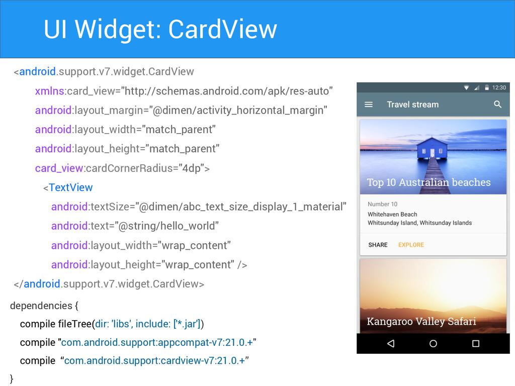 UI Widget: CardView <android.support.v7.widget....