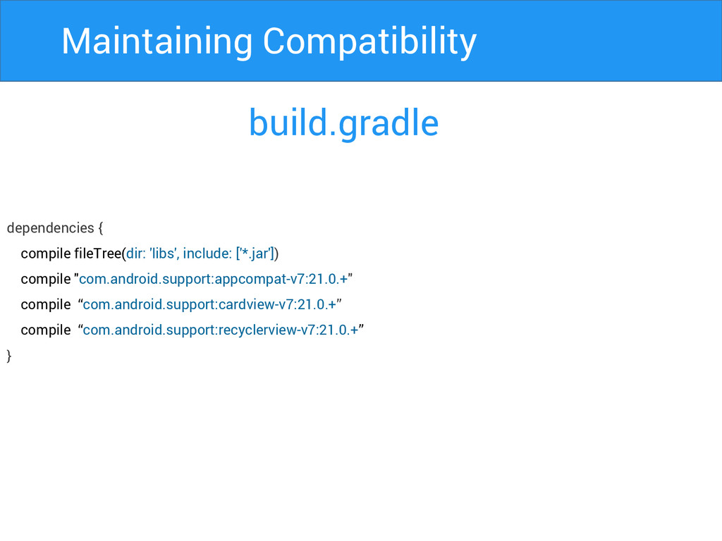Maintaining Compatibility build.gradle dependen...