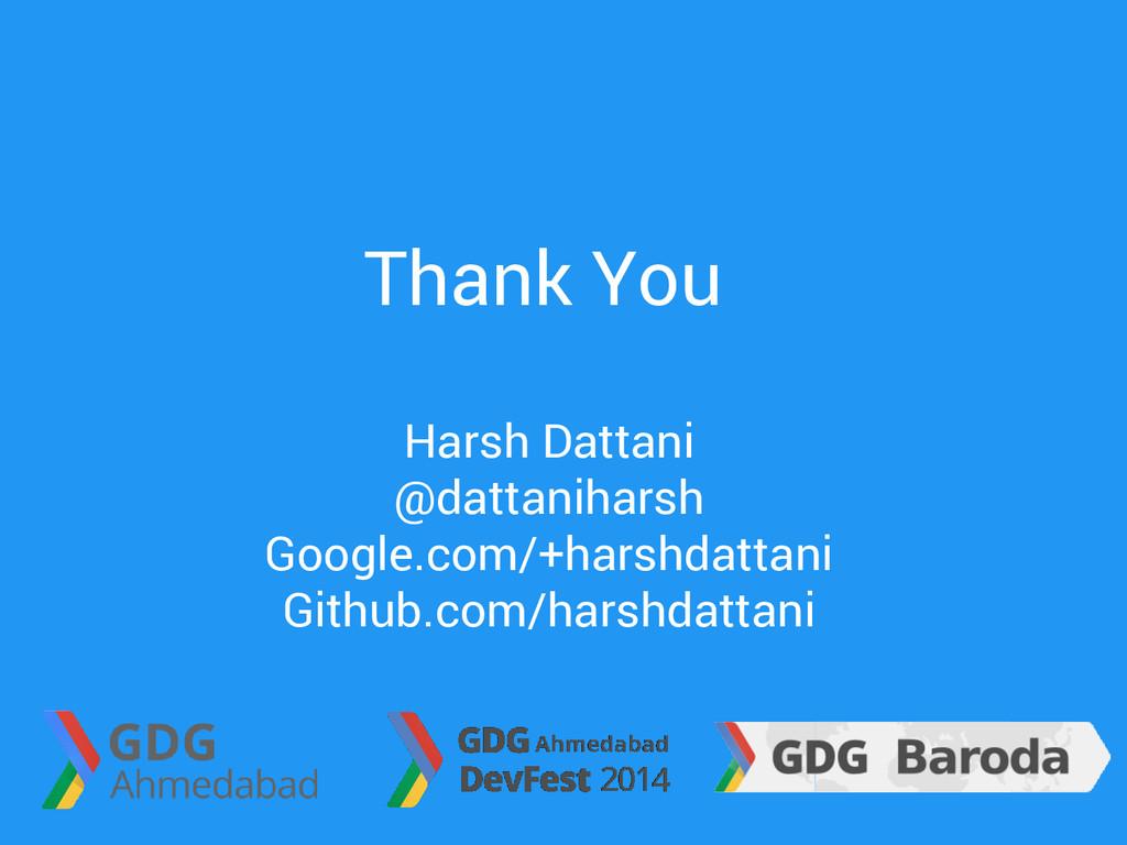 Thank You Harsh Dattani @dattaniharsh Google.co...