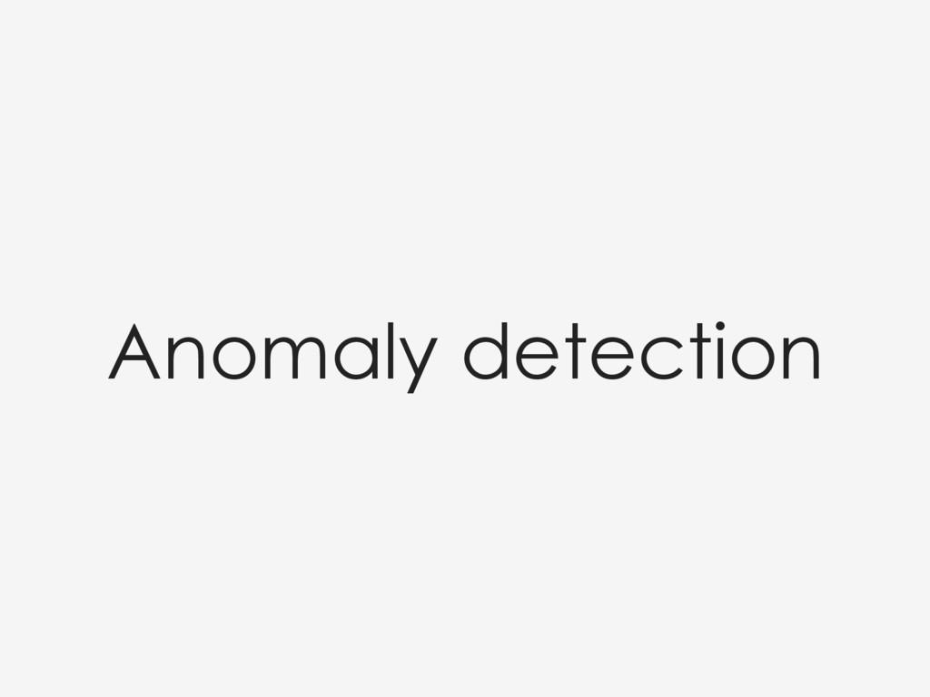 Anomaly detection