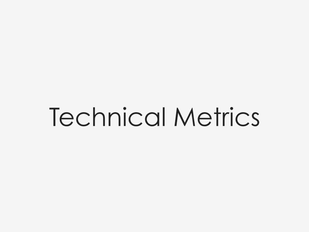 Technical Metrics
