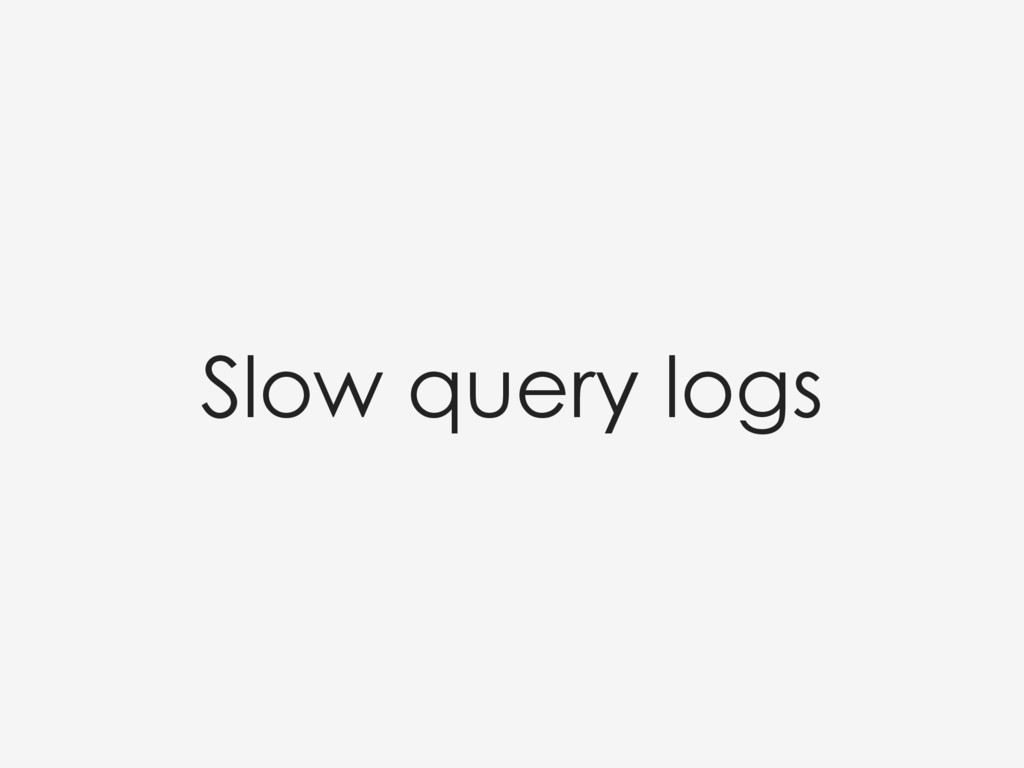 Slow query logs