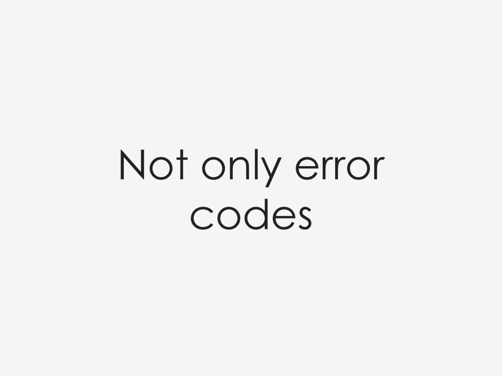Not only error codes