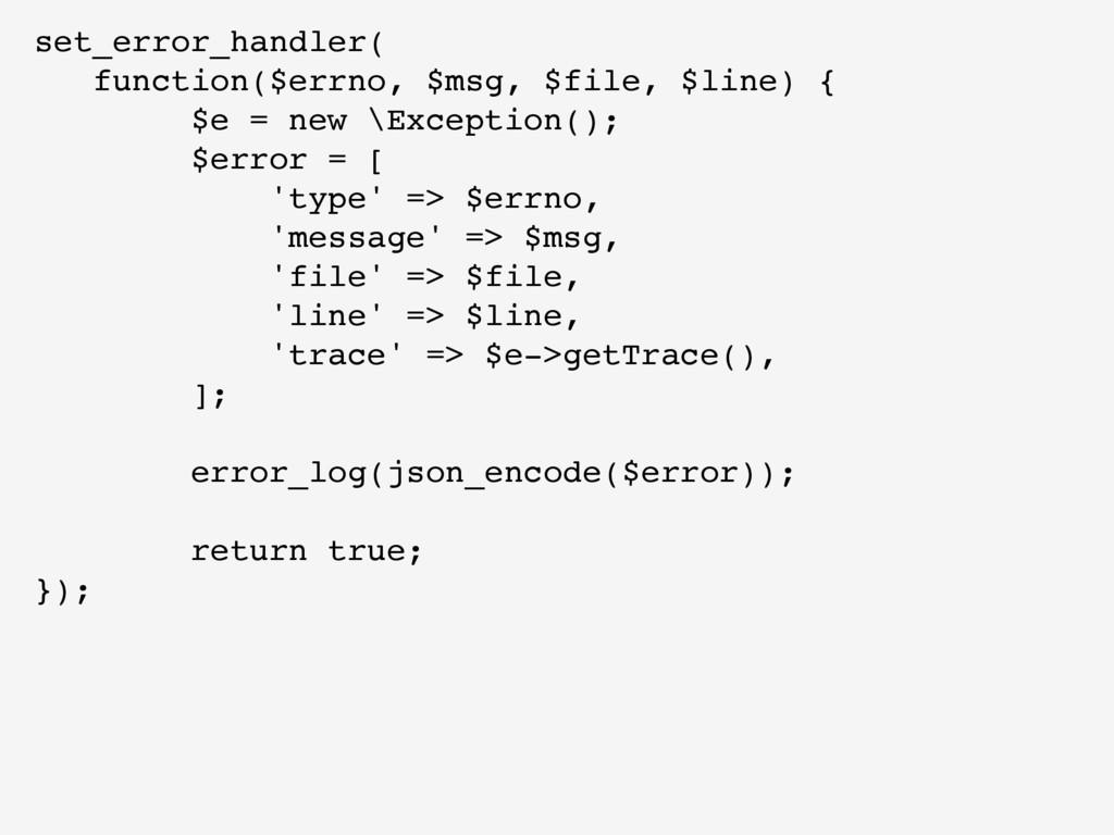 set_error_handler( function($errno, $msg, $file...