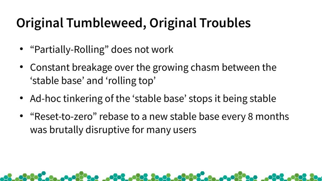 """Original Tumbleweed, Original Troubles ● """"Parti..."""