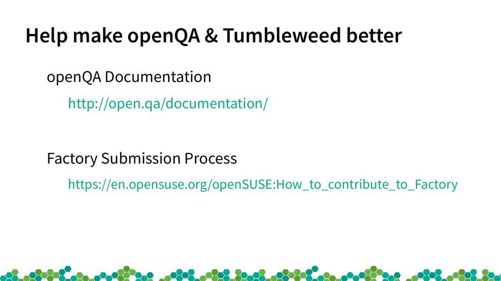 Help make openQA & Tumbleweed better openQA Doc...