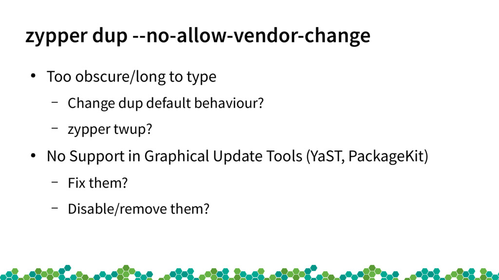 zypper dup --no-allow-vendor-change ● Too obscu...