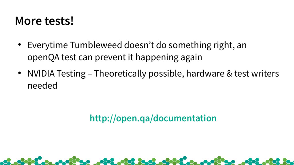 More tests! ● Everytime Tumbleweed doesn't do s...