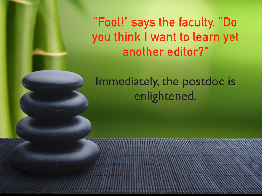 """Fool!"" says the faculty. ""Do you think I want ..."