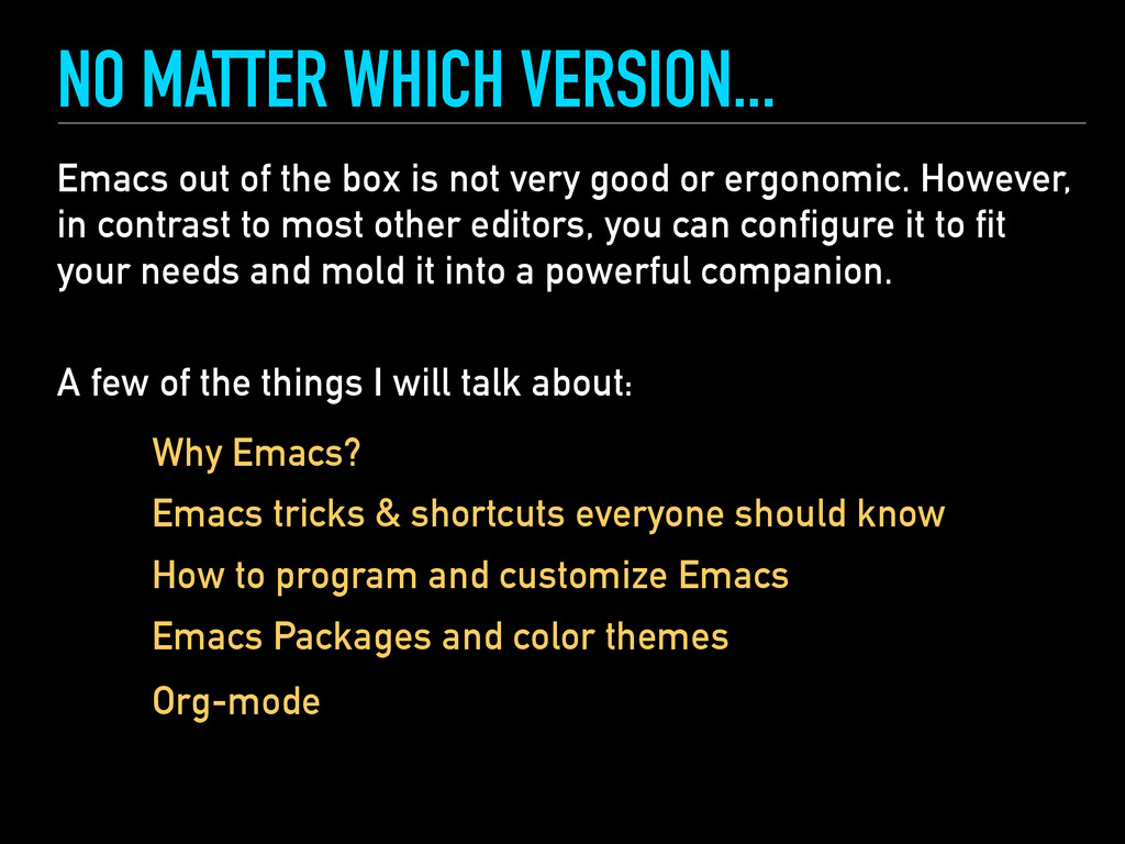 NO MATTER WHICH VERSION... Emacs out of the box...