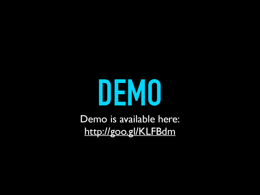 DEMO Demo is available here: http://goo.gl/KLFB...