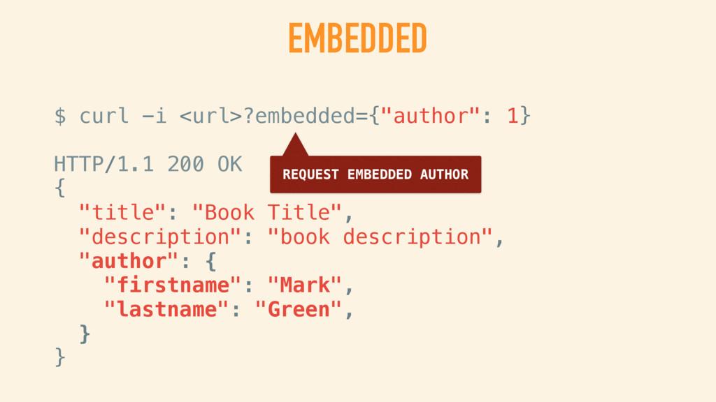 NOT EMBEDDED $ curl -i <url> HTTP/1.1 200 OK { ...