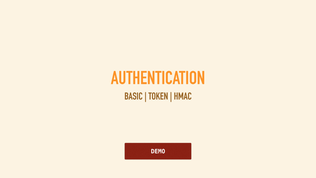 AUTHENTICATION BASIC | TOKEN | HMAC DEMO