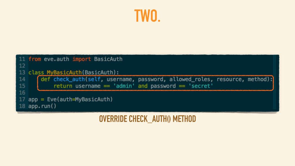 TWO. OVERRIDE CHECK_AUTH() METHOD