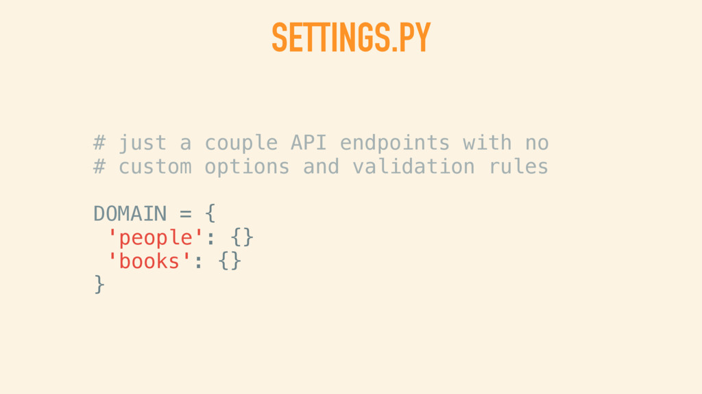 SETTINGS.PY # just a couple API endpoints with ...