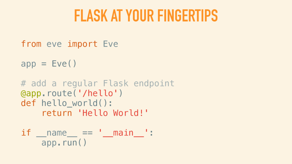 FLASK AT YOUR FINGERTIPS from eve import Eve ap...