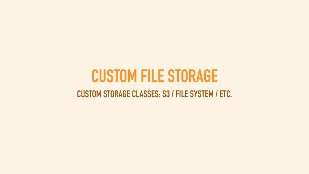 CUSTOM FILE STORAGE CUSTOM STORAGE CLASSES: S3 ...