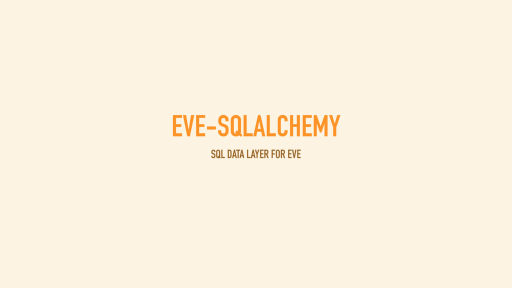 EVE-SQLALCHEMY SQL DATA LAYER FOR EVE