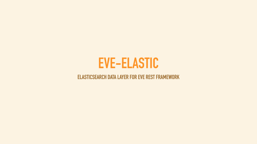 EVE-ELASTIC ELASTICSEARCH DATA LAYER FOR EVE RE...