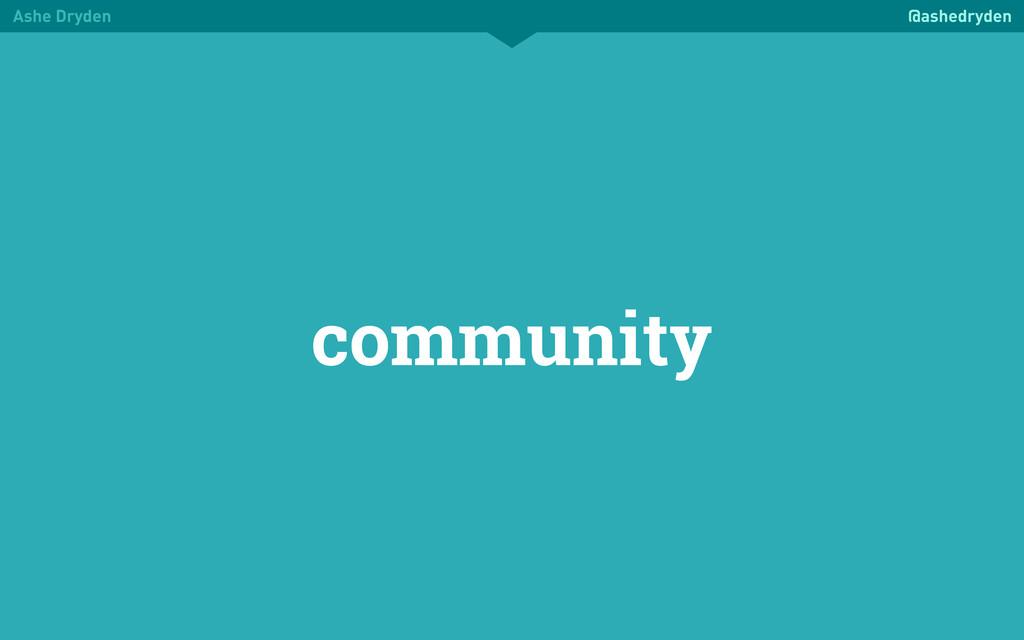 Ashe Dryden @ashedryden community