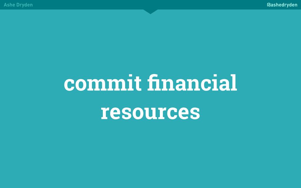 Ashe Dryden @ashedryden commit financial resourc...