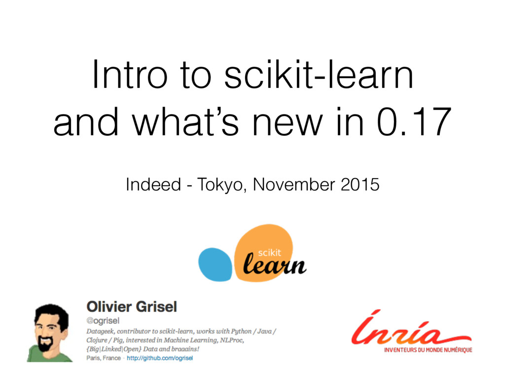 Intro to scikit-learn and what's new in 0.17 In...