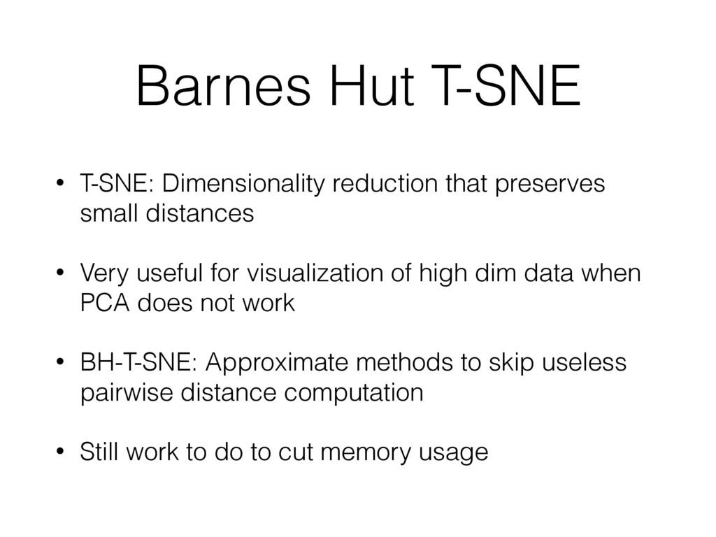 Barnes Hut T-SNE • T-SNE: Dimensionality reduct...