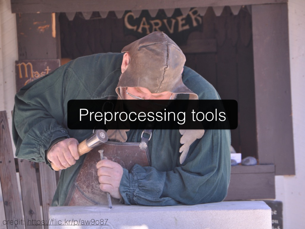 Preprocessing tools credit: https://flic.kr/p/aw...