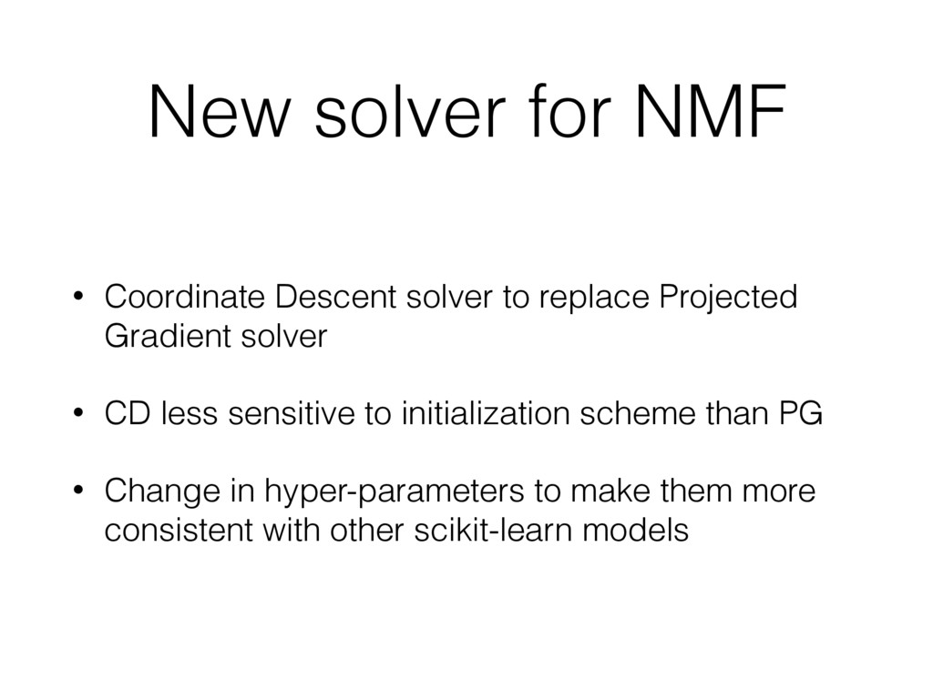 New solver for NMF • Coordinate Descent solver ...