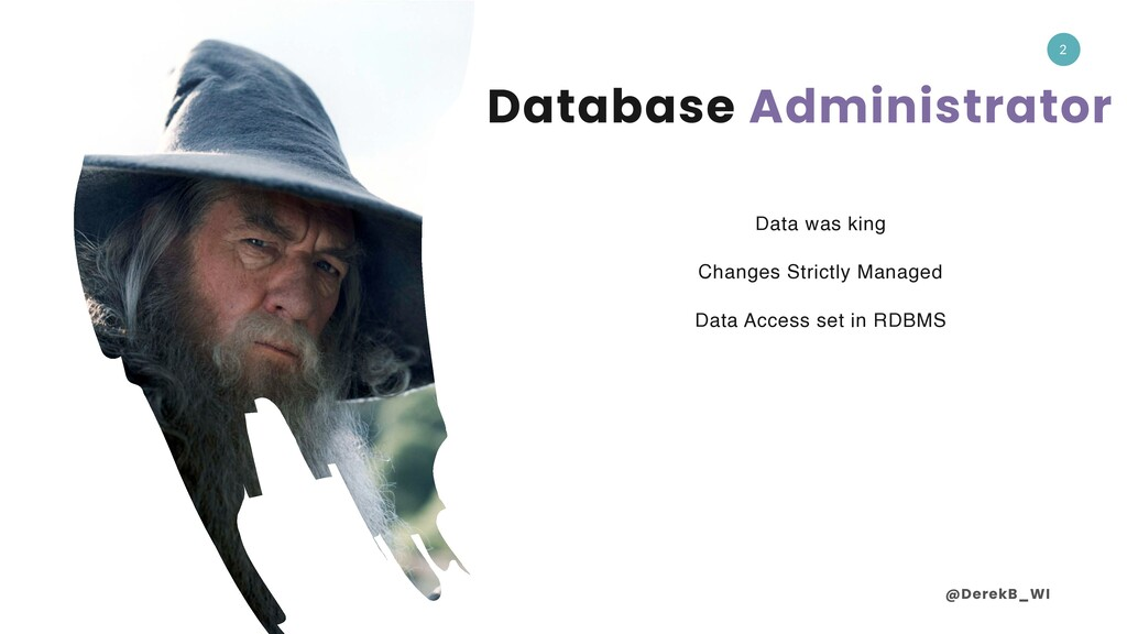 @DerekB_WI 2 Database Administrator Data was ki...