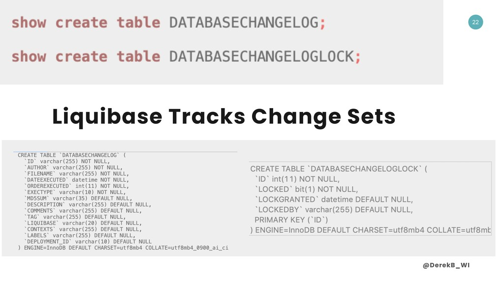 @DerekB_WI 22 Liquibase Tracks Change Sets